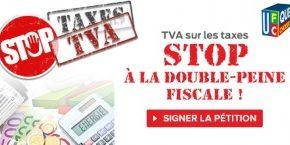 TVA sur les taxes : Stop à la double-peine fiscale