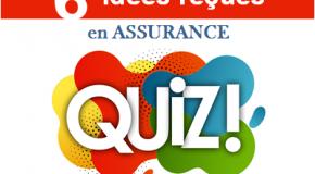 QUIZ : En finir avec les idées reçues en Assurance